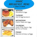 ANWHC Breakfast Menu 7:30am-9:00am Monday: Pancake & Eggs Tuesday: Ham & Egg Sandwich Wednesday: French Toast with Eggs Thursday: Green Chile, Bacon, Egg Burrito w/ Cheese Friday: Biscuits & Gravy w/Eggs