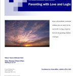 First Nations Behavioral Health Services Parenting with Love and Logic Raise self-confident, motivated children who are ready for the real world. Loving, yet powerful tools for parenting children of all ages.